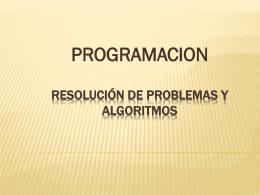 Resolución de problemas y Algoritmos (ppt)