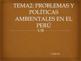 tema2: problemas y políticas ambientales en el perú