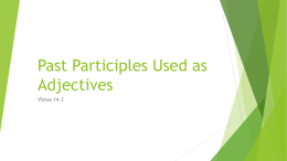 Past Participles Used as Adjectives 14.3