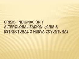 Crisis, indignación y alterglobalización: ¿crisis estructural o nueva