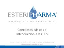 Conceptos básicos e Introducción a las SES (ESTERIPHARMA)