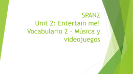 SPAN2 Unit 2: Entertain me! Vocabulario 2 * Películas, televisión