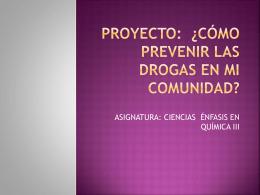PROYECTO: ¿Cómo PREVENIR LAS DROGAS EN MI COMUNIDAD?
