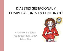 DIABETES GESTACIONAL Y COMPLICACIONES NEONATALES