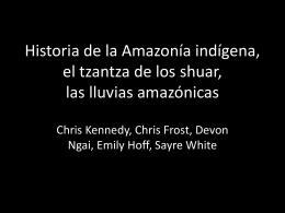 Historia de la amazonia indigena, tzantza de los shuar, lluvias la
