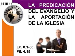 16-MAR-2014 La predicación del evangelio y la Iglesia
