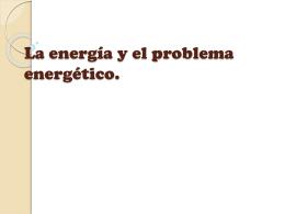 La energía y el problema energético.