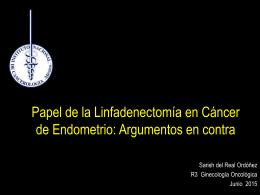 Papel de la Linfadenectomía en Cáncer de Endometrio: Argumentos
