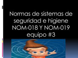 Normas de sistemas de seguridad e higiene NOM-018 Y NOM