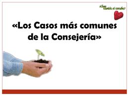 II.- Casos Comunes de la Consejería. A.