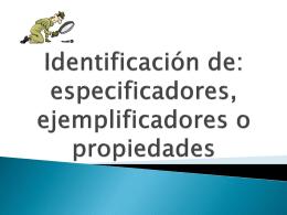 especificadores, ejemplificadores o propiedades