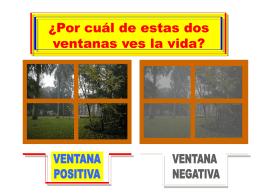 ¿Por cuál de estas dos ventanas ves la vida?