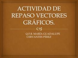 ACTIVIDAD DE REPASO VECTORES GRÁFICOS.