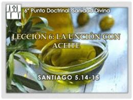 26-May-2013 LA UNCIÓN CON ACEITE