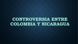 CONTROVERSIA ENTRE COLOMBIA Y NICARAGUA