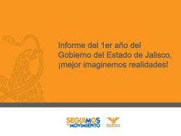 Gobierno del Estado de Jalisco, 1er año