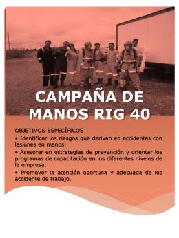 CAMPAÑA DE MANOS RIG 40