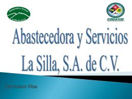 Currículum Vitae 2009. Abastecedora y Servicios la Silla nace