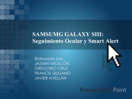 SAMSUMG GALAXY SIII: Seguimiento Ocular y Smart Alert