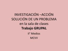 INVESTIGACIÓN *ACCIÓN SOLUCIÓN DE UN PROBLEMA