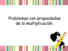 Problemas con propiedades de la multiplicación.