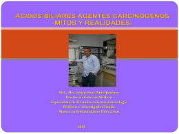 Acidos biliares. Agentes Carcinógenos. Mitos y Realidades