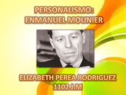 Personalismo de Emmanuel Mounier diapositivas.