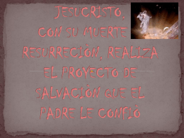 JESUCRISTO, CON SU MUERTE Y RESURRECIÒN