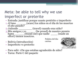 Meta: be able to tell why we use imperfect or preterite