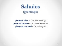 Saludos (greetings)