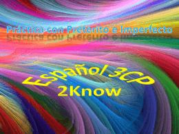 Práctica con Pretérito e Imperfecto