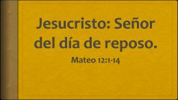 Jesucristo: Señor del día de reposo.