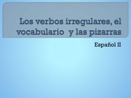 Los verbos irregulares y las pizarras