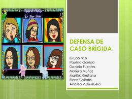DEFENSA DE CASO BRÍGIDA (247321)