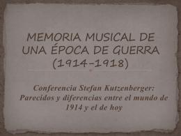 MEMORIA MUSICAL DE UNA ÉPOCA DE GUERRA (1914