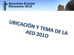 a) Ubicación y Tema de la Asamblea Eclesial Diocesana 2010
