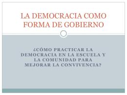 LA DEMOCRACIA COMO FORMA DE GOBIERNO