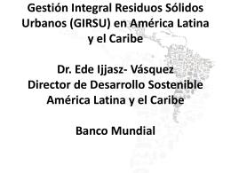 Presentacion Banco Mundial - Residuos Solidos - Ijjasz