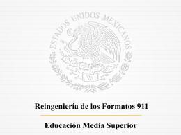 Presentación Reingeniería Formato 911 de Media Superior
