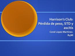 Harrison*s Club: Pérdida de peso, STD y ascitis