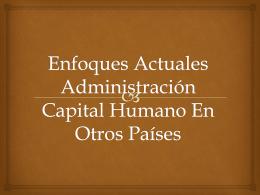Enfoques Actuales Administración Capital Humano En Otros Países