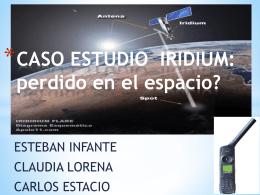 CASO ESTUDIO IRIDIUM: perdido en el espacio?