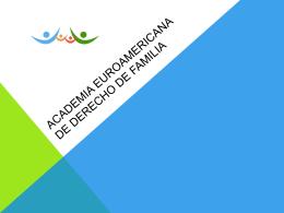 ACADEMIA EUROAMERICANA DE DERECHO DE FAMILIA