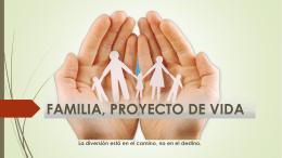 FAMILIA, PROYECTO DE VIDA