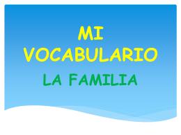 MI VOCABULARIO- LA FAMILIA