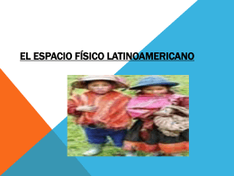 El espacio físico latino americano