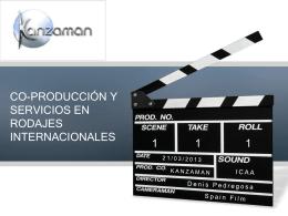 Co-producción y servicios en rodajes internacionales. Denis