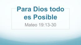 Mateo19_13-30 Para Dios todo es Posible
