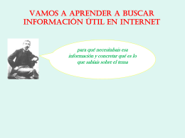 Vamos a aprender a buscar información útil en Internet