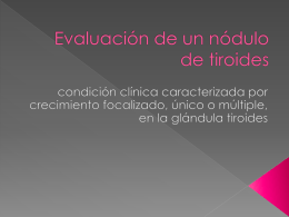 Evaluación de un nódulo de tiroides Dr. Yapur